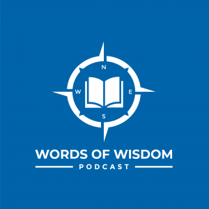 Words of Wisdom Podcast